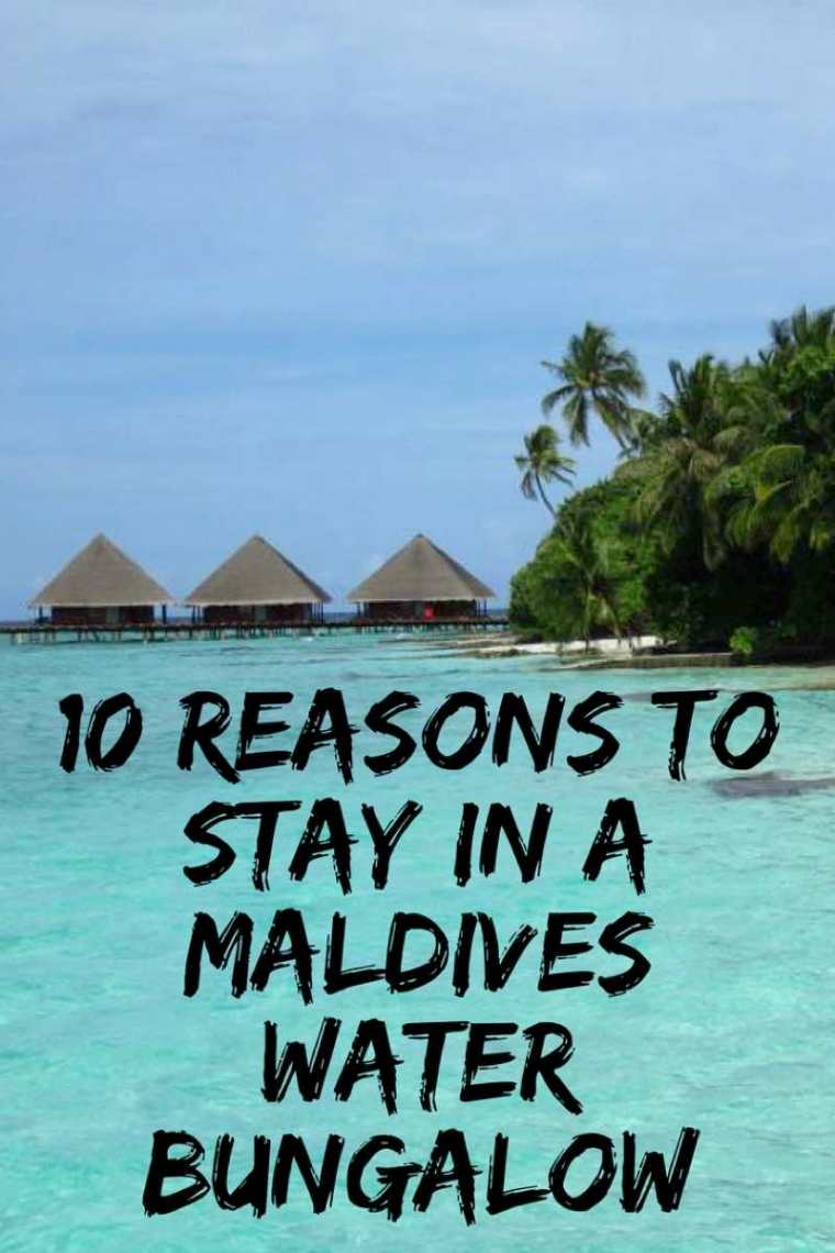 10 Reasons To Stay In A Maldives Water Bungalow