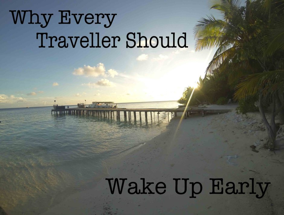 Why every traveller should wake up early