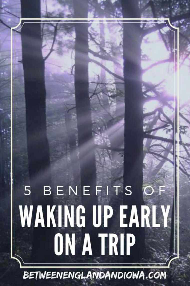 5 Benefits of Waking Up Early On A Trip