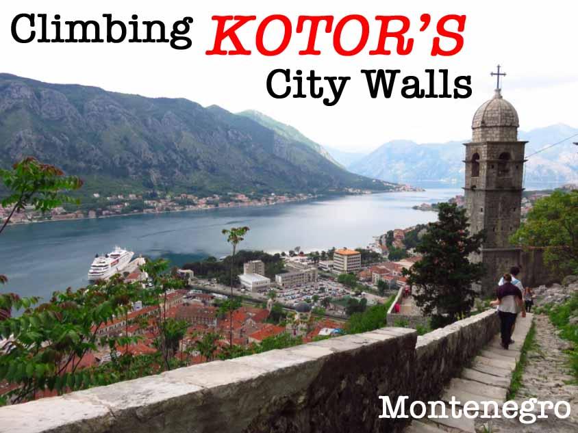 Tips For Climbing Kotor S City Walls Montenegro Between