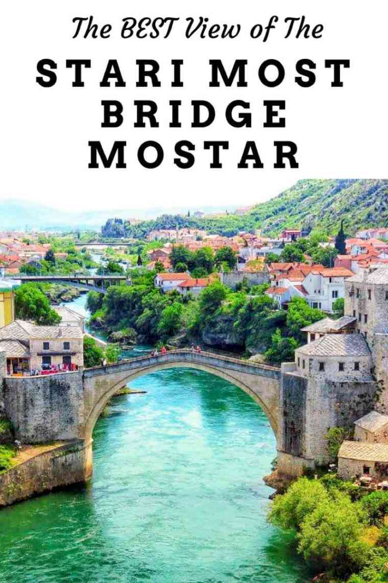 Where to Find The Best View of the Stari Most Bridge in Mostar Bosnia