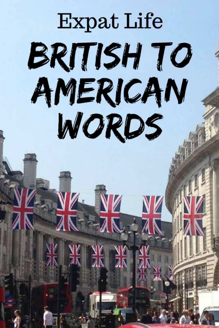 British to American Translations - British words I can't stop saying in America!