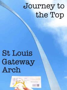 Journey to the Top St Louis Gateway Arch