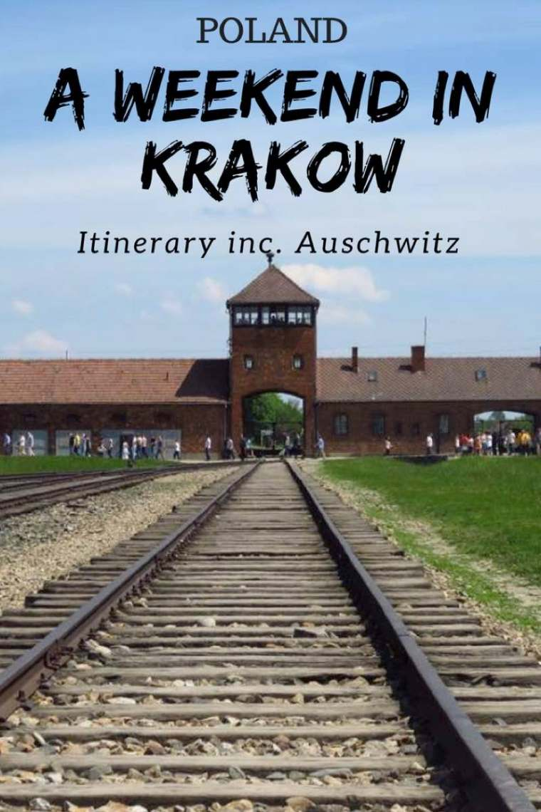 A Weekend in Krakow.  An Itinerary for visiting Krakow and Auschwitz in 2 days