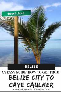 An easy guide on how to get from Belize City to Caye Caulker - Belize. Step by step guide from Belize International Airport to Caye Caulker