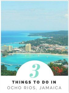 3 Things to do in Ocho Rios Jamaica
