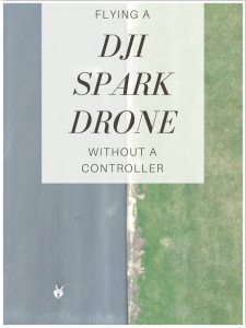 Flying a DJI Spark Drone Without a Controller