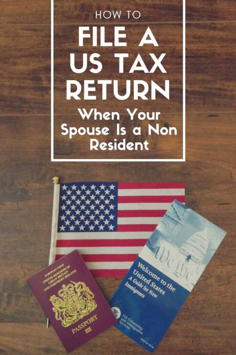 How to File a US Tax Return When Your Spouse is a Non Resident