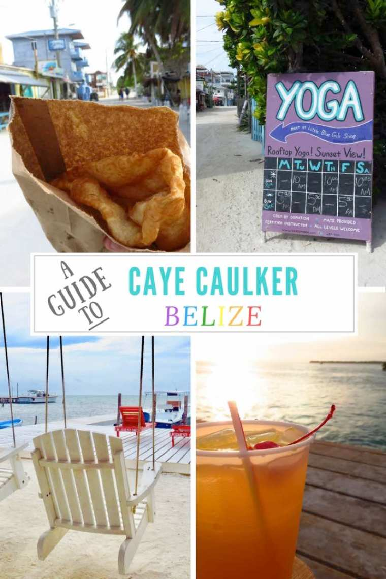 A Guide to Caye Caulker Belize! Things to do in Caye Caulker, Caye Caulker Restaurants and where to stay on the island!