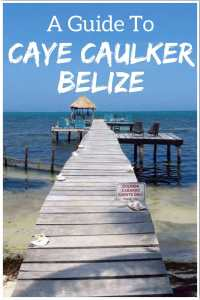 A Guide To Caye Caulker Belize. Things to do in #cayecaulker #belize
