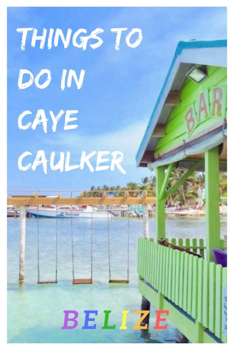 Things to do in Caye Caulker Belize. A full guide on the best Caye Caulker things to do, where to eat and where to stay!