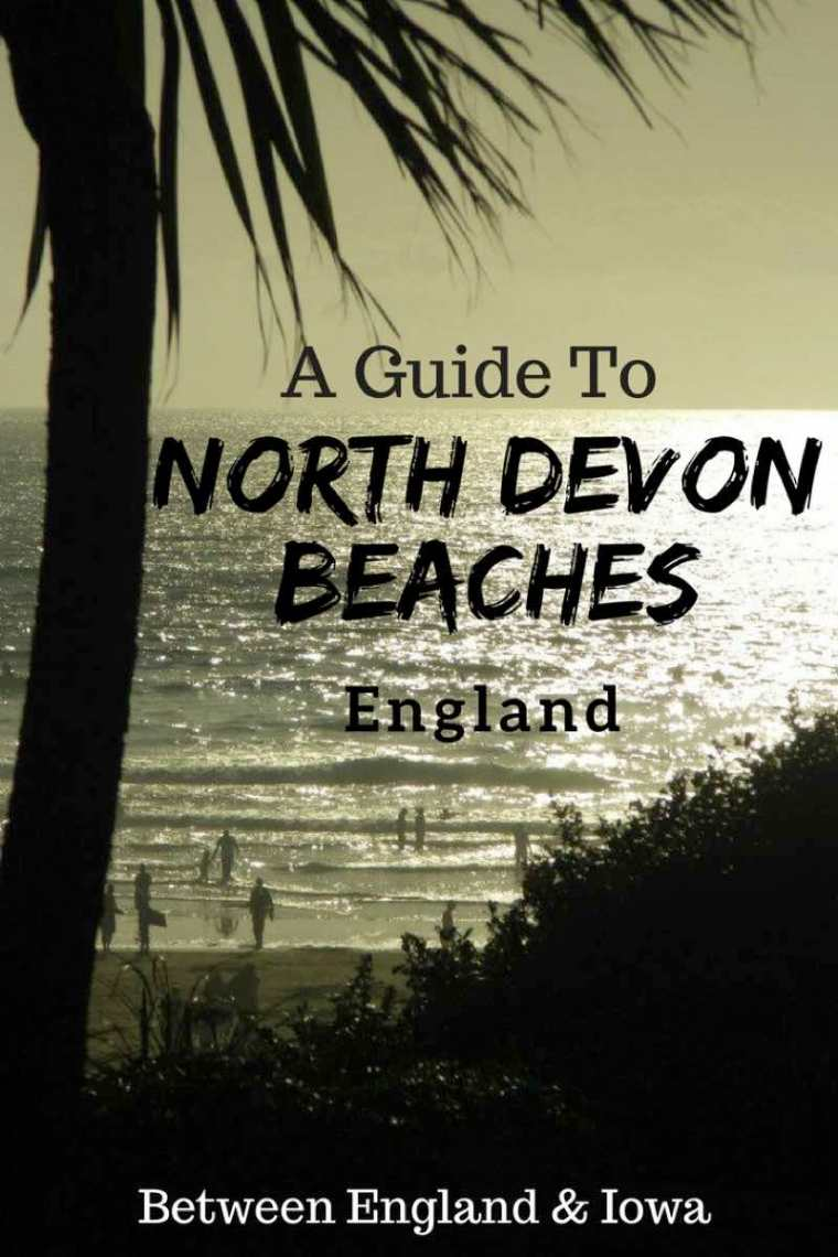 A Guide to North Devon Beaches in the UK and rainy day alternatives!