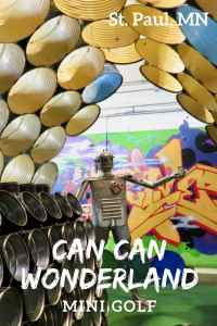 Can Can Wonderland Mini Golf in St Paul Minnesota!