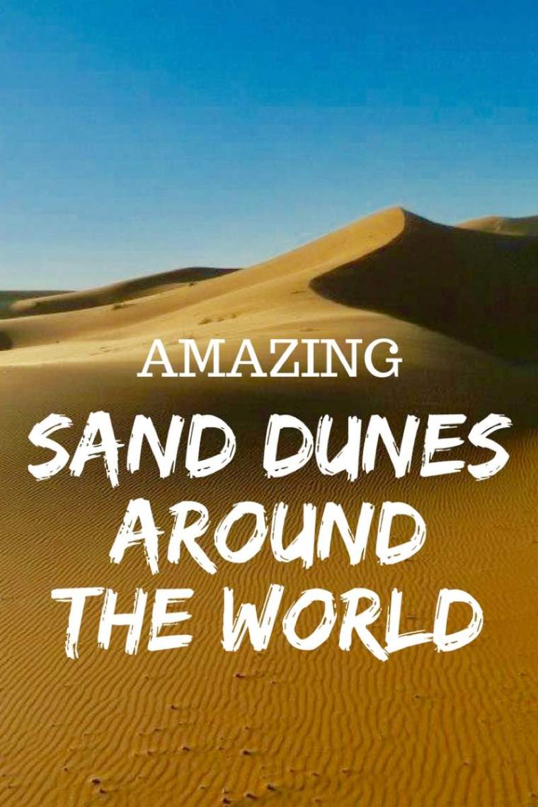 Amazing Sand Dunes Around The World. Tips on how you can visit these deserts and dunes! #sanddunes