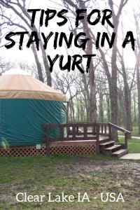 Tips for staying in a yurt in Clear Lake Iowa. What you need to know about glamping in the Midwest!
