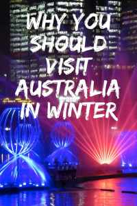 Why you should visit Australia in Winter, tips and advice on things to do in winter in Australia. The best time of year to visit #Australia, including why Vivid Sydney needs to be on your winter itinerary!
