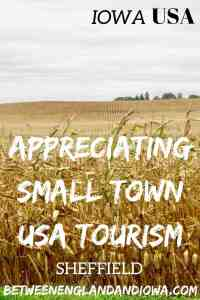 Appreciating Small Town America Tourism. Any town has the potential to be a tourism destination. Sheffield Iowa