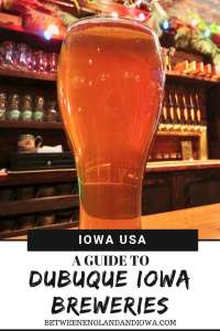 A guide to Dubuque Iowa Breweries! The best places to find craft beer in Dubuque Iowa!