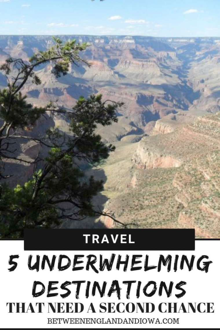 5 overrated or underwhelming travel destinations that I need to give a second chance