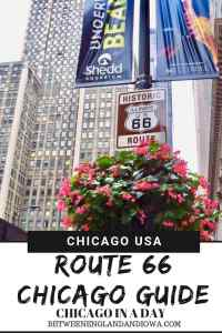 Route 66 Chicago USA. A guide to Chicago in a day and tips for those driving Route 66
