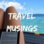 Travel Musings