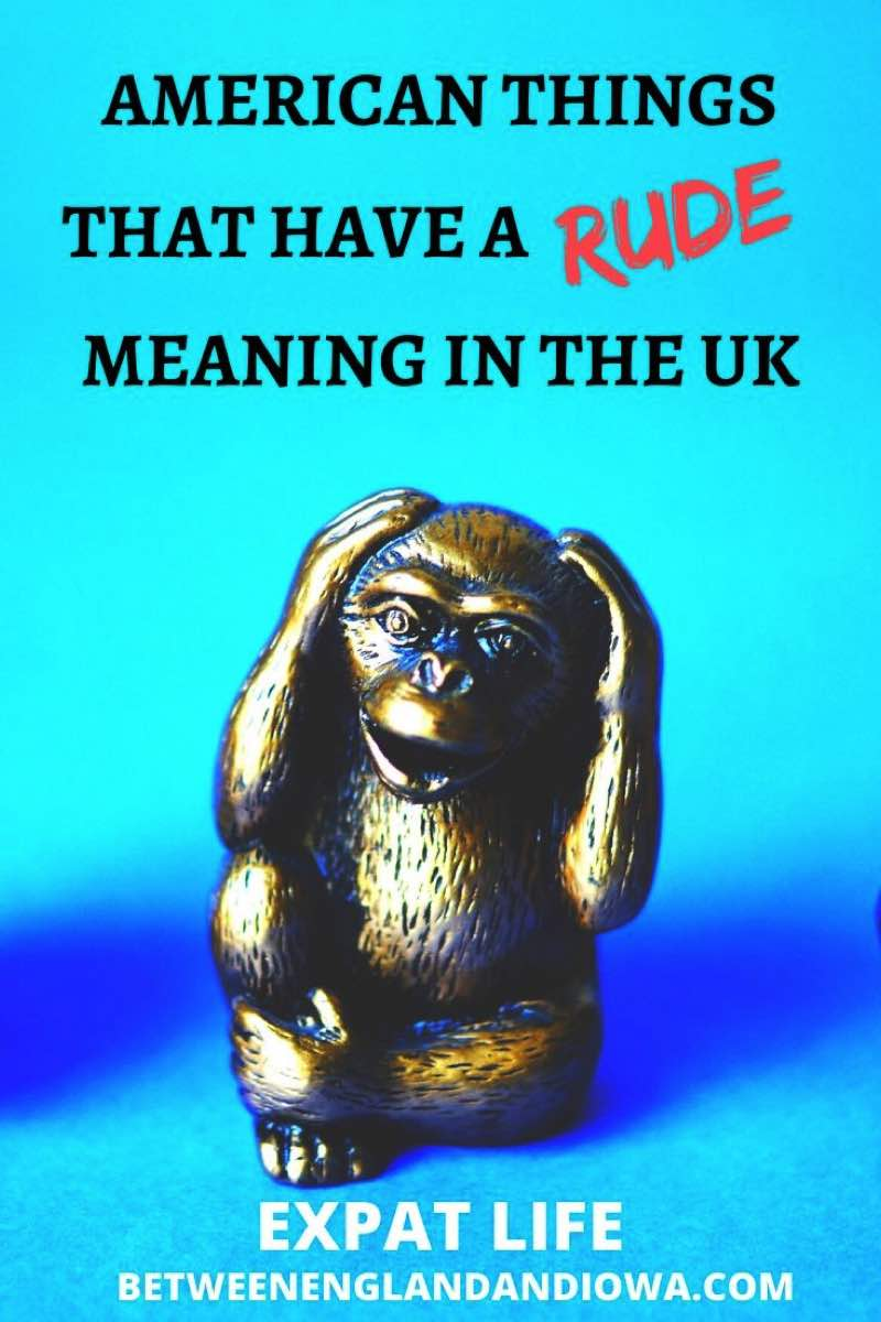 American Things That Have A RUDE Meaning In The UK - Expat Life