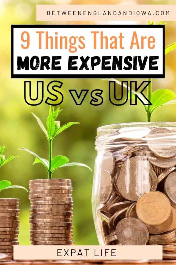 9 Things That Are More Expensive US vs UK Expat Life